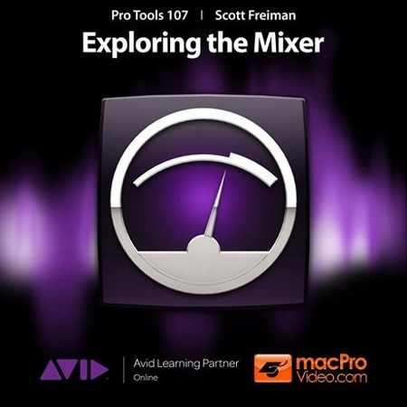 Pro Tools 10 107 Exploring the Mixer TUTORiAL