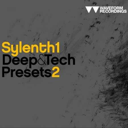 Sylenth1 Deep and Tech Presets 2 Synth Presets
