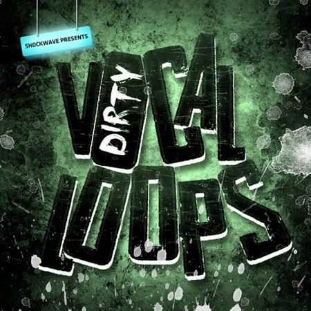 Dirty Vocal Loops Vol.1 WAV
