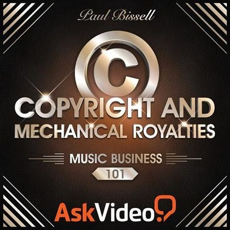 Music Business 101 Copyright and Mechanical Royalties TUTORiAL