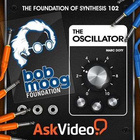 The Foundation Of Synthesis 102 The Oscillator TUTORiAL
