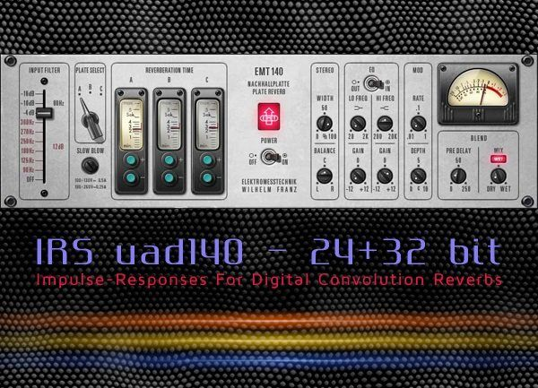 IRS uad140 - 24+32 bit ( Impulse - Responses )