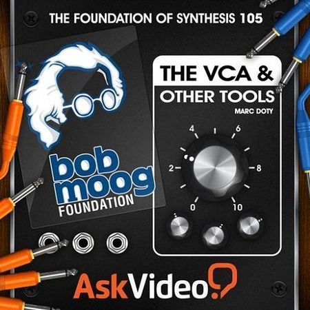 The Foundation Of Synthesis 105 The VCA TUTORiAL