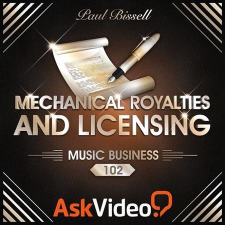 Music Business 102 Mechanical Royalties and Licensing TUTORiAL