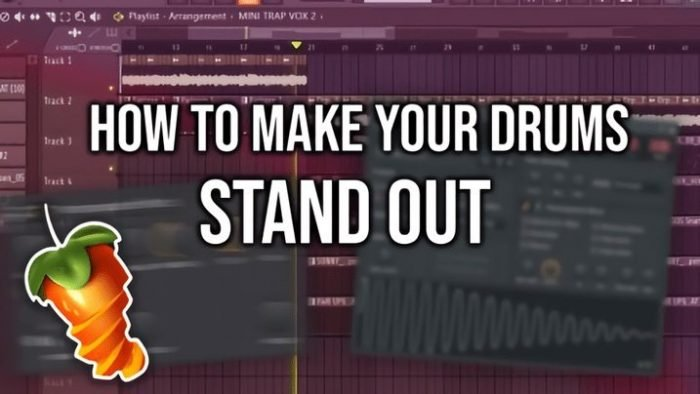 How to Make Your Drums Stand Out [FL Studio] TUTORiAL
