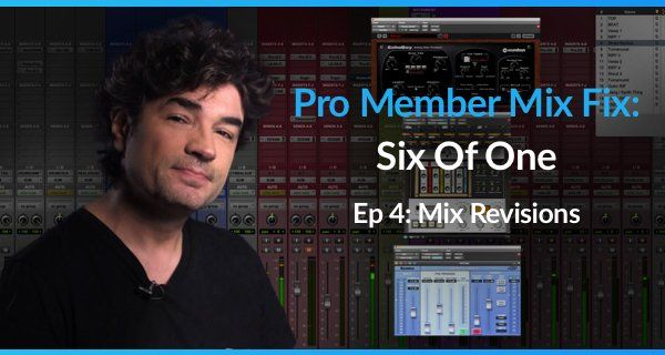 Mix Fix Six Of One Episode 4 Mix Revisions TUTORiAL-SYNTHiC4TE