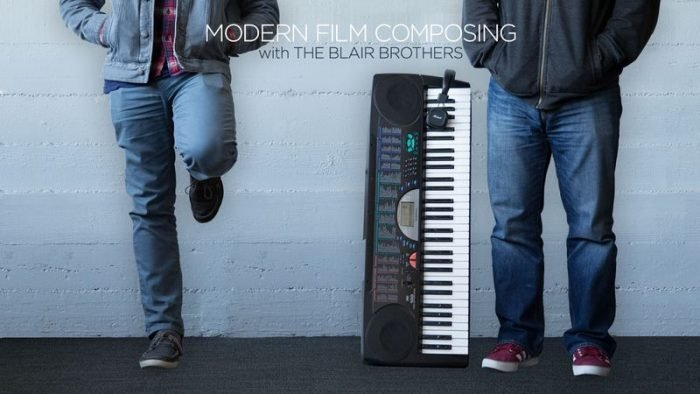 Modern Film Composing Will and Brooke Blair TUTORiAL