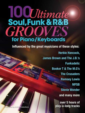 100 Ultimate Soul, Funk and R&B Grooves for Piano Keyboards