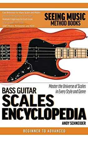 Bass Guitar Scales Encyclopedia Fast Reference Scales You Need