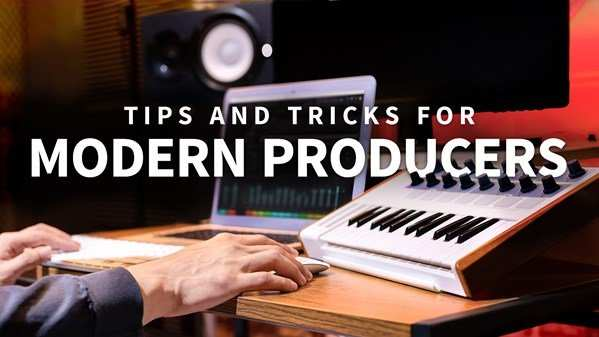 Tips and Tricks for Modern Producers 2020 TUTORiAL