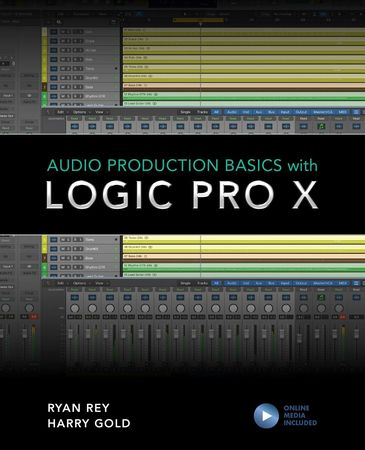 Audio Production Basics with Logic Pro X + Online Content WAV MiDi