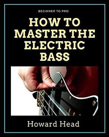 How to Master the Electric Bass