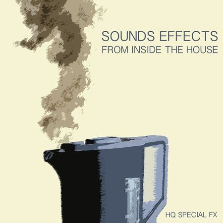 Sound Effects (From Inside the Home) FLAC