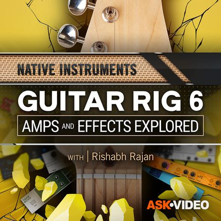 Guitar Rig 6 Amps and Effects Explored TUTORiAL