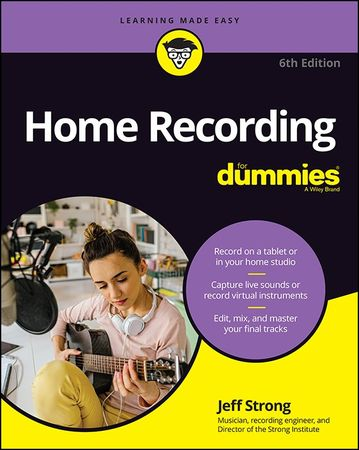 Home Recording aFor Dummies, 6th Edition