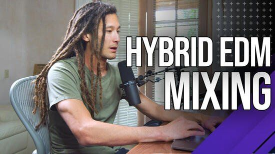 Hybrid EDM Mixing TUTORiAL-DECiBEL
