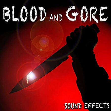 Blood And Gore Sound Effects Flac