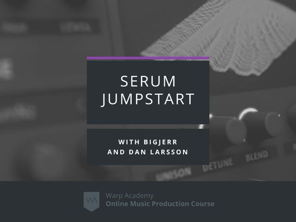serum jumpstart masterclass tutorial decibel