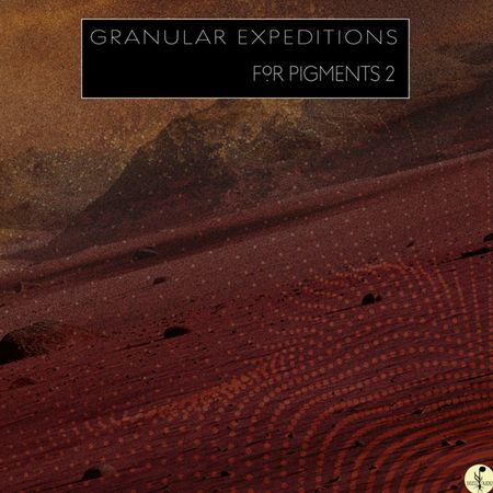 granular expeditions for pigments 2