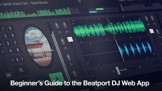 beginners guide to the beatport dj tutorial