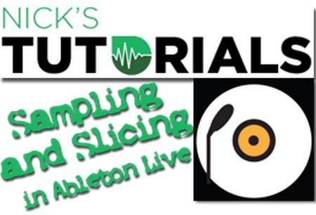 Nick's Tutorials Sampling and Slicing In Ableton Live