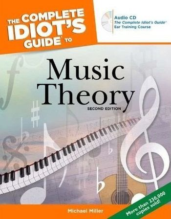 The Complete Idiot's Guide to Music Theory 2nd Edition