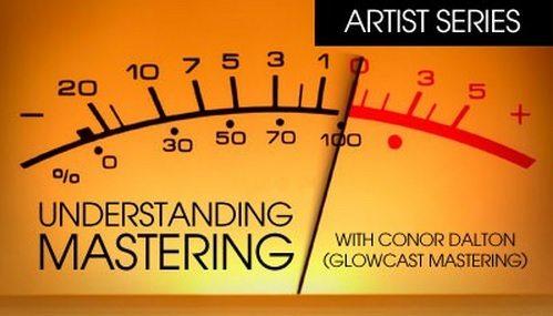 Artist Series Understanding Mastering TUTORIAL