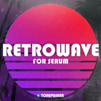 Retrowave Volume 1 For XFER RECORDS SERUM-DISCOVER