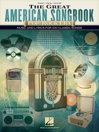 The Great American Songbook - Pop Rock Music and Lyrics for 100 Classic Songs
