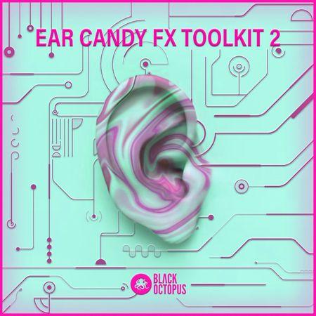 Ear Candy FX Toolkit Vol 2 WAV