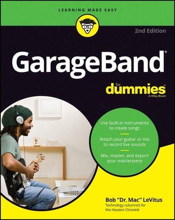 GarageBand For Dummies (ComputerTech) 2nd Edition