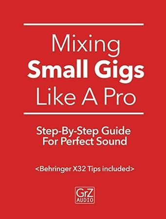 Mixing Small Gigs Like A Pro Step-By-Step Guide For Perfect Sound