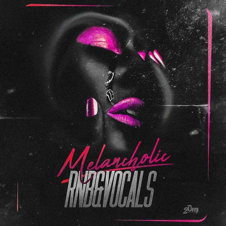 MELANCHOLIC RNB & VOCALS (CoverArt)