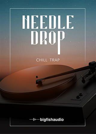 Needle Drop Chill Trap MULTiFORMAT