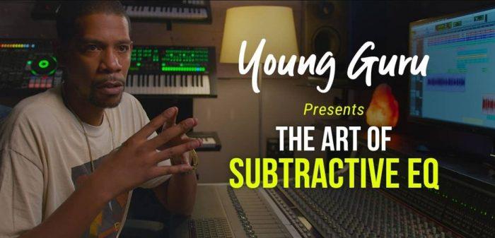 The Art of Subtractive EQ with Young Guru TUTORiAL