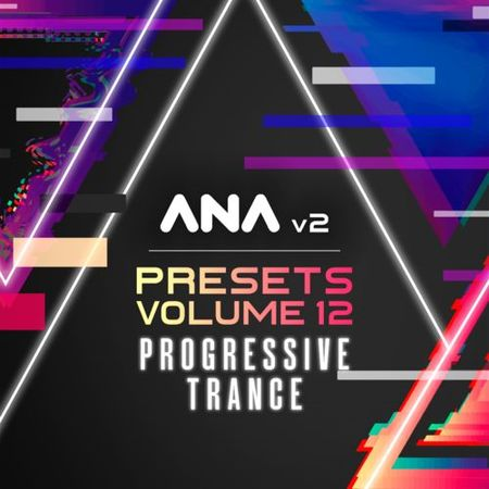 ANA 2 Presets Vol 12 Progressive Trance-SYNTHiC4TE