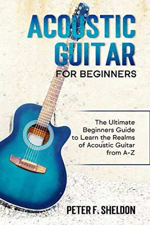 The Ultimate Beginner's Guide to Learn Acoustic Guitar
