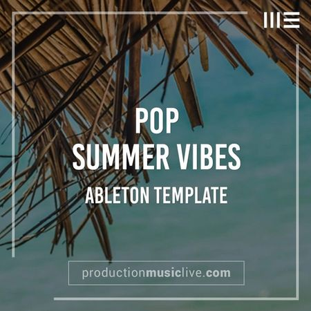 Summer Vibes Pop Ableton Template-FLARE
