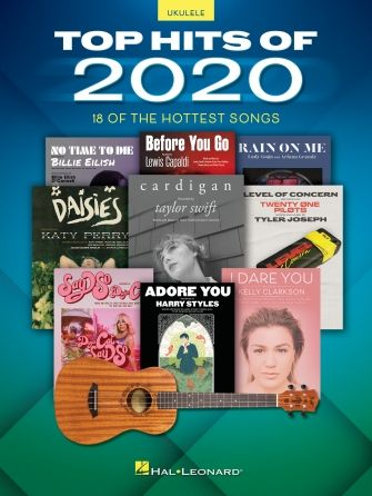 Top Hits of 2020 Ukulele Songbook 18 of the Hottest Songs